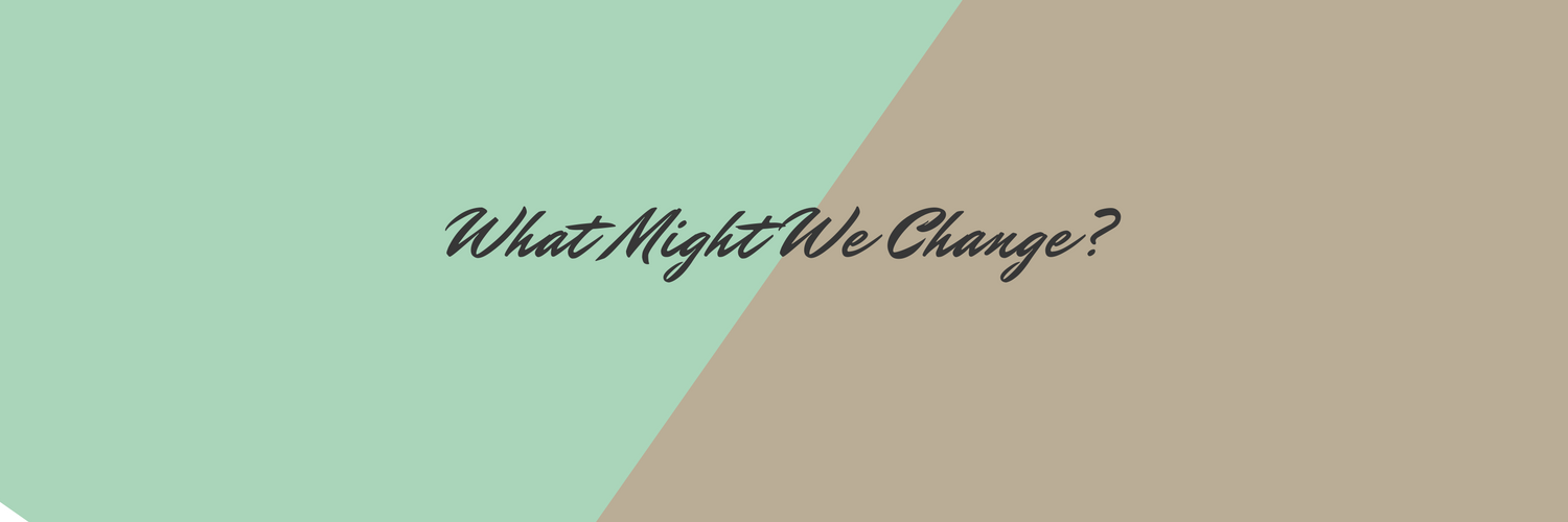 what-might-we-change_